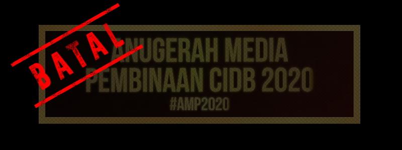 Anugerah Media Pembinaan CIDB 2020 dibatalkan